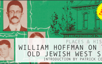 A Nostalgic Zephyr: William Hoffman on the Old Jewish West Side