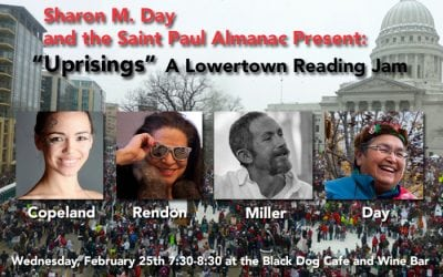 "Wednesday, February 25th 2015: Sharon M. Day presents ""Uprisings"" at the Lowertown Reading Jam"