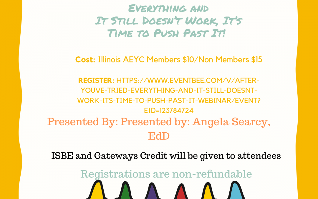 After You've Tried Everyting and It Still Doesn't Work, It's Time to Push Past It- REGISTER TODAY