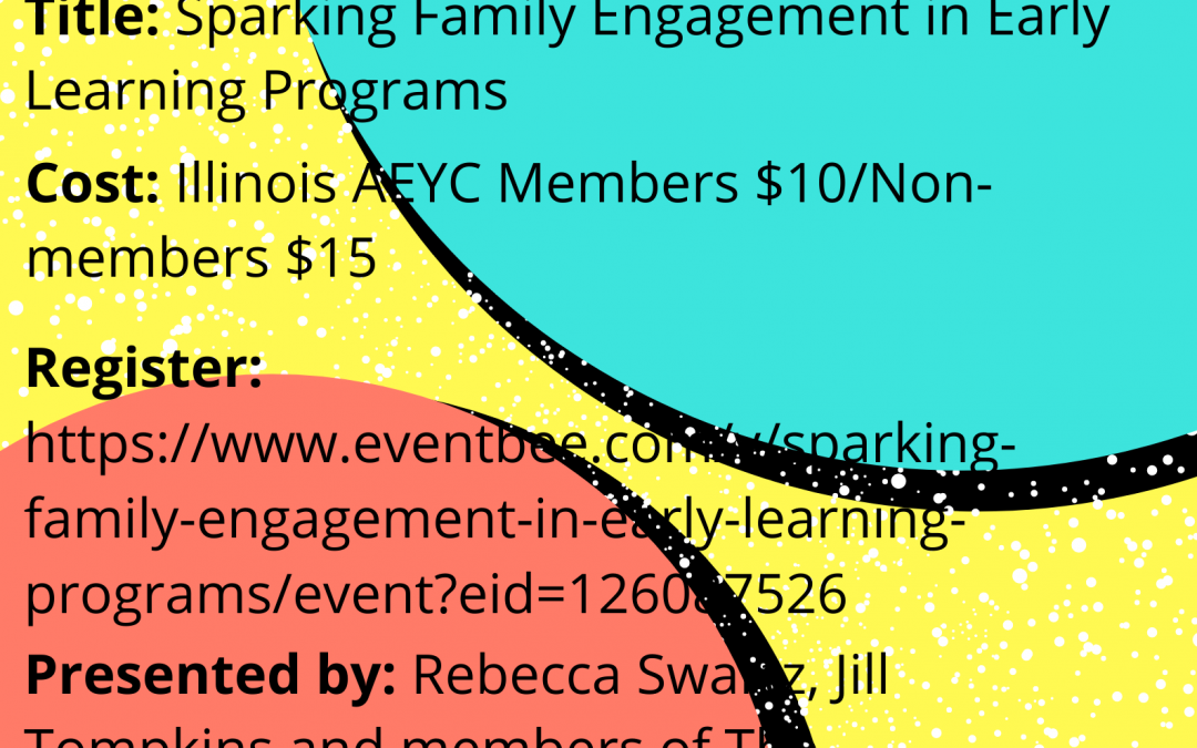 Sparking Family Engagement in Early Learning Programs Webinar- REGISTER TODAY!