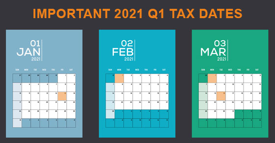 2021 Q1 tax calendar: Key deadlines for businesses and other employers