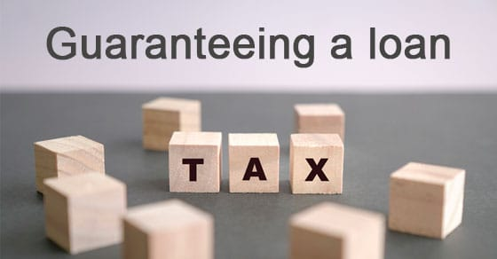 Possible tax consequences of guaranteeing a loan to your corporation