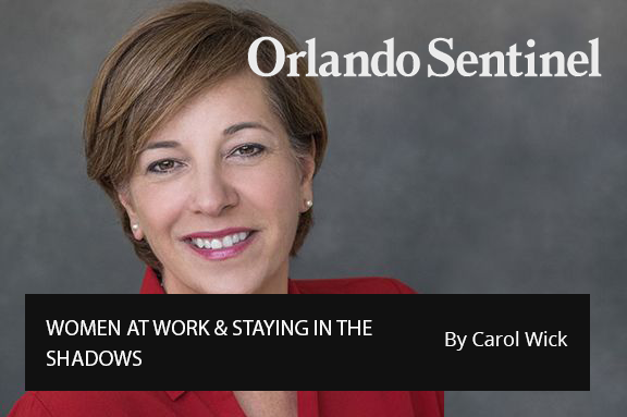 Central Florida 100:  WOMEN AT WORK & STAYING IN THE SHADOWS