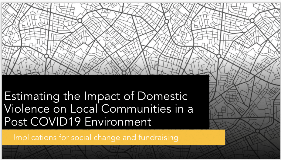 Presentation: Estimating the Impact of Domestic Violence on Local Communities in a Post COVID 19 Environment
