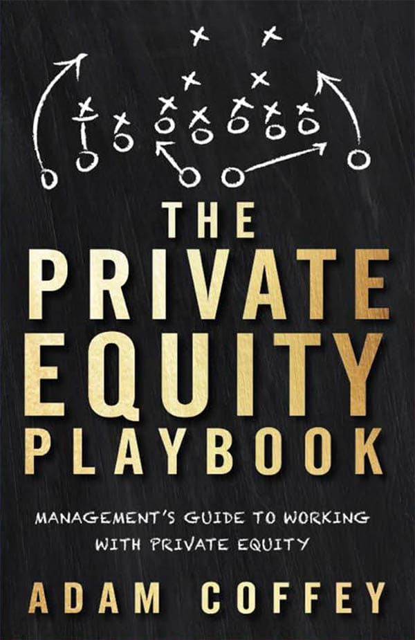 The Private Equity Playbook by Adam Coffey