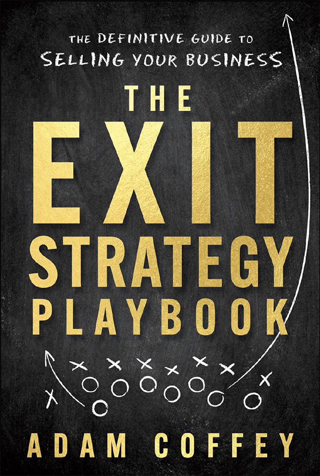 The Exit Strategy Playbook by Adam E Coffey