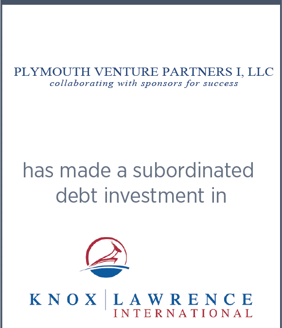 Plymouth Venture Partners has made a subordinated debt investment in Knox Lawrence International