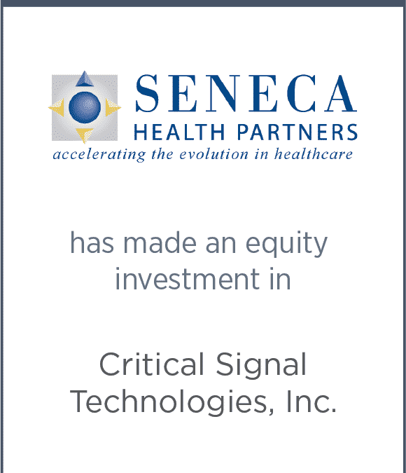 Seneca has made an equity investment in Critical Signal Technologies