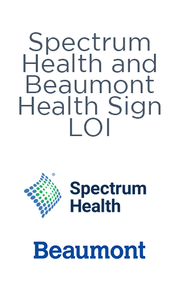 Beaumont, Spectrum Health Sign LOI For Merger
